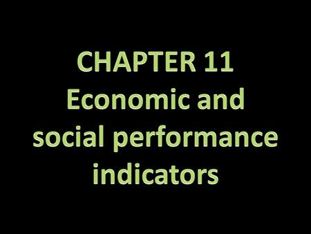 The performance of an economy Economic indicators:  inflation rate  foreign trade  employment  productivity  interest rates  money supply Social.