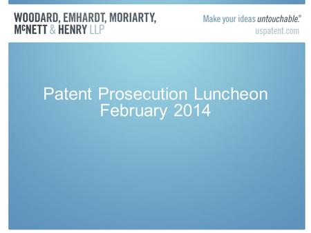 Patent Prosecution Luncheon February 2014. Defective Priority Claim Means No Priority Claim Each intermediate application in the chain of priority must.
