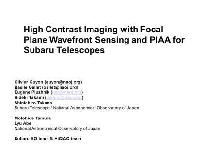 High Contrast Imaging with Focal Plane Wavefront Sensing and PIAA for Subaru Telescopes Olivier Guyon Basile Gallet