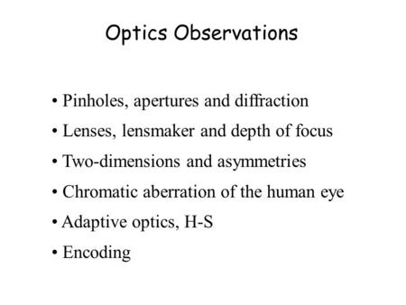 Optics Observations Pinholes, apertures and diffraction