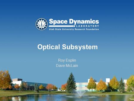 Optical Subsystem Roy Esplin Dave McLain. Internal Optics Bench Subassembly 2 Gut Ray Dichroic Beamsplitter (MWIR reflected, LWIR transmitted) LWIR Lens.