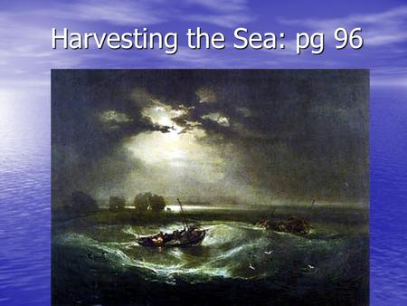 Harvesting the Sea: pg 96. 1. What was so good about New England's Coast?