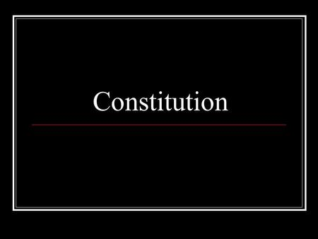 Constitution. Importance to You U.S. gov't is built on a document One of the best gov't documents ever written It has lasted over 230 years Gives you.