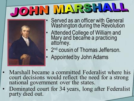 Served as an officer with General Washington during the Revolution Attended College of William and Mary and became a practicing attorney. 2 nd cousin of.