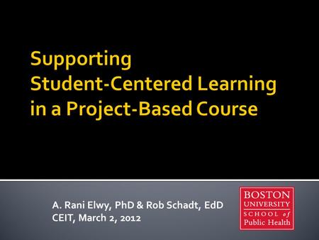 A. Rani Elwy, PhD & Rob Schadt, EdD CEIT, March 2, 2012.