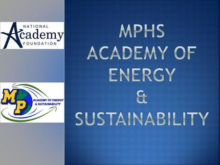  The Mt. Pleasant Academy of Energy and Sustainability will prepare students both academically and professionally for further education and careers.
