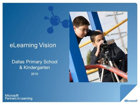 ELearning Vision Dallas Primary School & Kindergarten 2010.