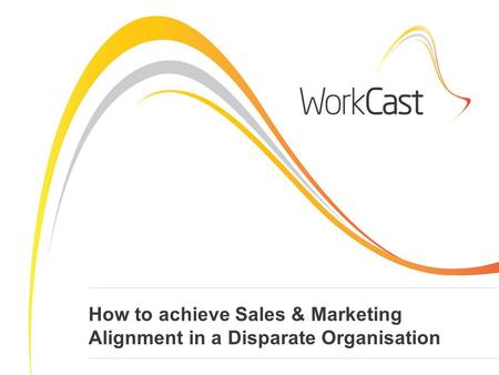 How to achieve Sales & Marketing Alignment in a Disparate Organisation.
