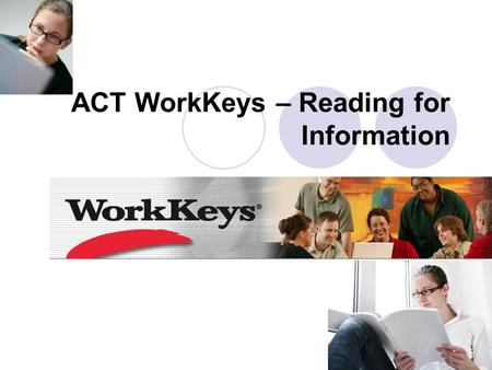 ACT WorkKeys – Reading for Information.  MsOsFo  MsOsFo.