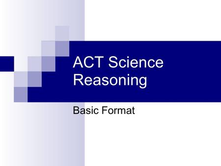 ACT Science Reasoning Basic Format. ACT Science Reasoning Layout You will have 35 minutes to answer a total of 40 questions There are 7 passages with.