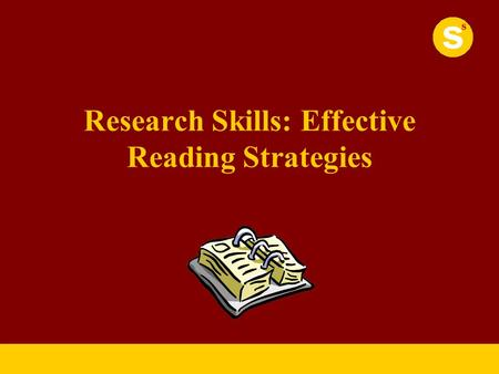 Research Skills: Effective Reading Strategies. Task 1 Complete the questionnaire to discover how you read.
