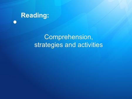 Reading: Comprehension, strategies and activities.