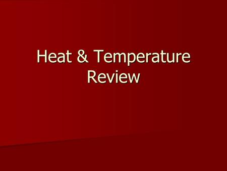 Heat & Temperature Review. 1. What instrument is used to measure temperature? 1. Barometer 2. Graduated cylinder 3. Thermometer 4. Anemometer.
