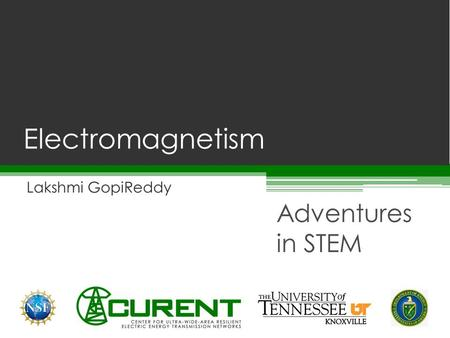 Lakshmi GopiReddy Adventures in STEM Electromagnetism.