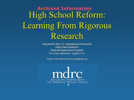 High School Reform: Learning From Rigorous Research Prepared for the U.S. Department of Education High School Initiative Regional High School Summit St.