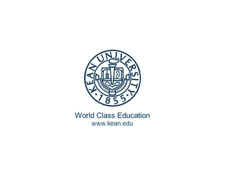 World Class Education www.kean.edu. The New Industrial Order in The Post-Civil War Period 1 Topic 7.
