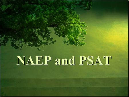 NAEP and PSAT. 10/24/2015Free Template from www.brainybetty.com 2 Understand how NAEP allows us to view Oregon assessment results in a national or international.