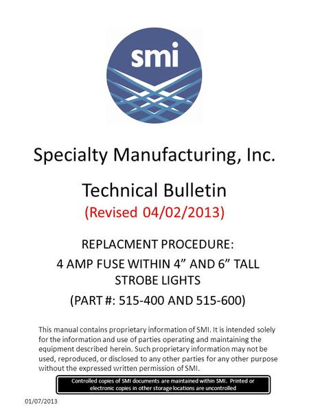 9/19/2012 Controlled copies of SMI documents are maintained within SMI. Printed or electronic copies in other storage locations are uncontrolled This manual.