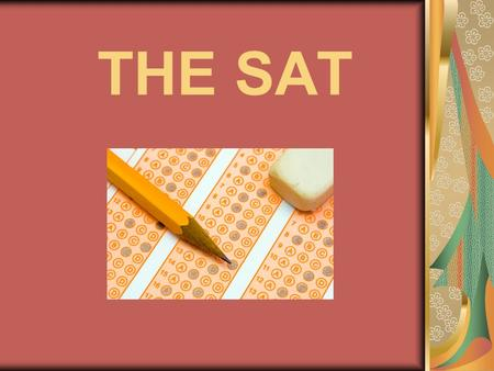 THE SAT. What is the purpose of the SAT? Because the United States does not have the same education standards for all states, the SAT provides college.