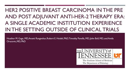 HER2 POSITIVE BREAST CARCINOMA IN THE PRE AND POST ADJUVANT ANTI-HER-2 THERAPY ERA: A SINGLE ACADEMIC INSTITUTION EXPERIENCE IN THE SETTING OUTSIDE OF.
