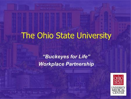 "The Ohio State University ""Buckeyes for Life"" Workplace Partnership."