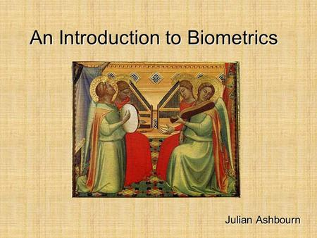 "An Introduction to Biometrics Julian Ashbourn. In the Beginning  Did ancient civilisations use biometrics?  ""Nechutes, son of Asos, aged forty, of middle."