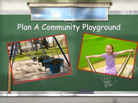 Plan A Community Playground. Wilkes-Barre and local community members are looking to 3rd grade students at Wilkes Elementary to help plan, design, and.
