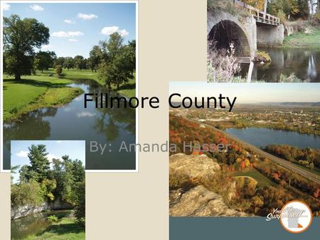Fillmore County By: Amanda Hasser. Location in Minnesota.
