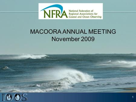 1 MACOORA ANNUAL MEETING November 2009. 2 GROWING A NATIONAL NETWORK OF REGIONAL SYSTEMS.