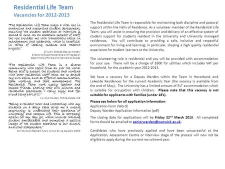 Residential Life Team Vacancies for 2012-2013 The Residential Life Team is responsible for maintaining both discipline and pastoral support within the.