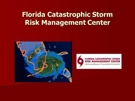 Florida Catastrophic Storm Risk Management Center.