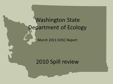 Washington State Department of Ecology March 2011 SOSC Report 2010 Spill review.