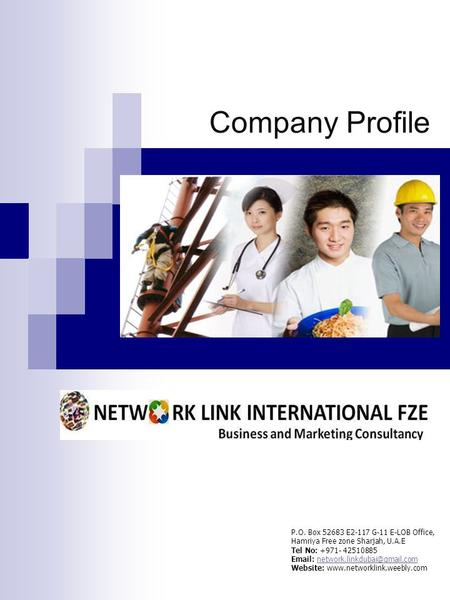 Company Profile P.O. Box 52683 E2-117 G-11 E-LOB Office, Hamriya Free zone Sharjah, U.A.E Tel No: +971- 42510885