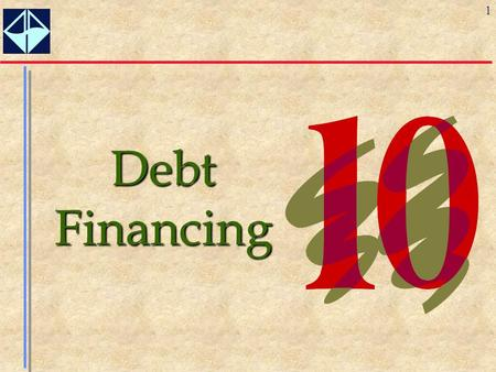 1 Debt Financing. 2 Learning Objectives  Understand the various classification and measurement issues associated with debt.  Account for short-term.