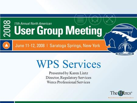 WPS Services Presented by Karen Lintz Director, Regulatory Services Wercs Professional Services.