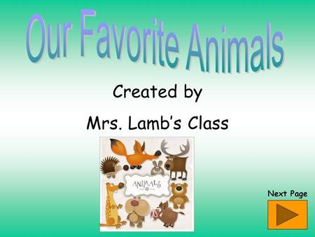 Created by Mrs. Lamb's Class Next Page. What am I? Clue #1 I have a stinger. Clue #2 I have black stripes. Clue #3 I have yellow stripes too. Clue #4.