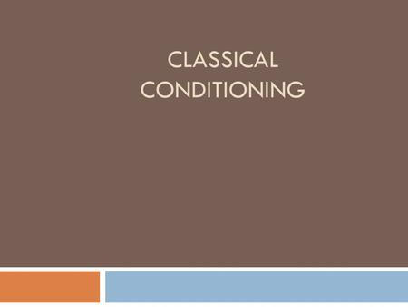 CLASSICAL CONDITIONING. Critical Definitions for Classical Conditioning  Use Module 23 (pgs. 290) to STUDY the following important concepts in Classical.