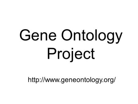 Gene Ontology Project