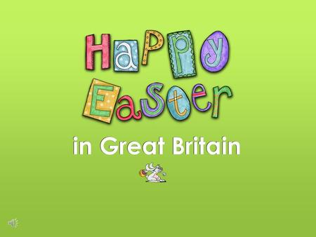 In Great Britain. Easter is the most important Christian festival in the United Kingdom of Great Britain. It is a celebration full of folklore, tradition.