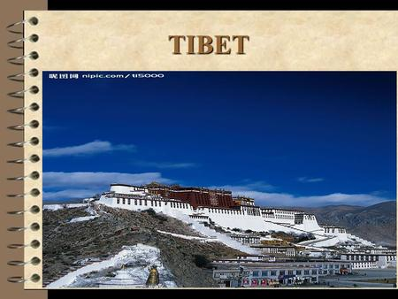 TIBET. Tibet Tibet lies on the Qinghai-Tibet Plateau of the southwest border of China. The average height of the whole region is more than 4,000 meters.