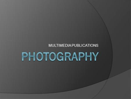 MULTIMEDIA PUBLICATIONS. PHOTOGRAPHY SOFTWARE  Coral Paint Shop Photo Pro  Adobe Photoshop  Xara Photo & Graphic Designer  Serif Photo Plus  Photo.