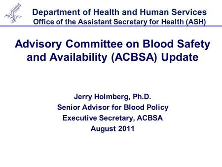Department of Health and Human Services Office of the Assistant Secretary for Health (ASH) Advisory Committee on Blood Safety and Availability (ACBSA)