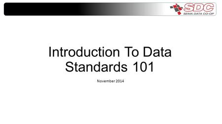 Introduction To Data Standards 101 November 2014.