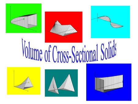 Volume of Cross-Sectional Solids
