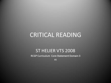 CRITICAL READING ST HELIER VTS 2008 RCGP Curriculum Core Statement Domain 3 AS.