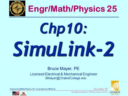 ENGR-25_Lec-25_SimuLink-2.ppt 1 Bruce Mayer, PE Engineering/Math/Physics 25: Computational Methods Bruce Mayer, PE Licensed Electrical.