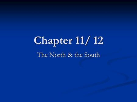 Chapter 11/ 12 The North & the South. invented the cotton gin, a device that separated cotton fibers from the seeds invented the cotton gin, a device.