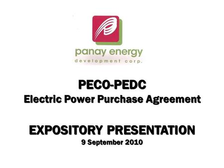 PECO-PEDC Electric Power Purchase Agreement EXPOSITORY PRESENTATION 9 September 2010.