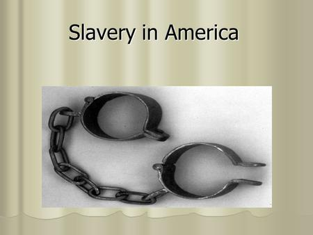 Slavery in America. Slavery started in America around the 1600's in Jamestown, VA where a Dutch slave trader exchanged his cargo of Africans for food.