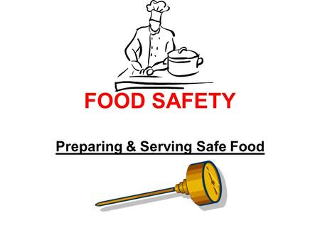 Preparing & Serving Safe Food